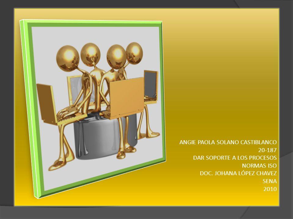 ANGIE PAOLA SOLANO CASTIBLANCO 20-187 DAR SOPORTE A LOS PROCESOS NORMAS ISO DOC.
