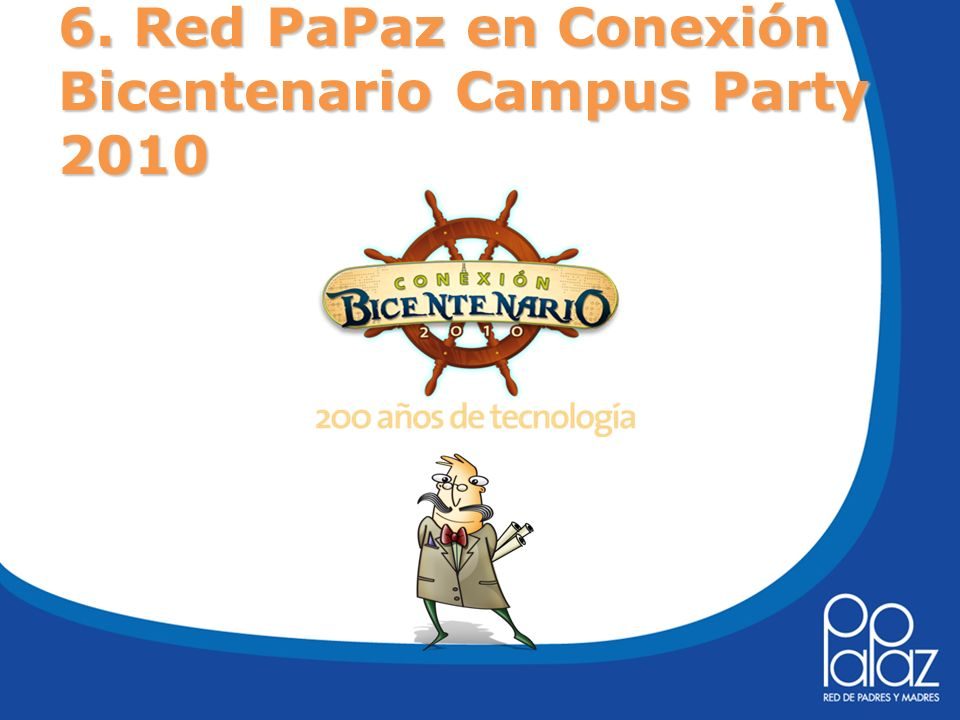 6. Red PaPaz en Conexión Bicentenario Campus Party 2010