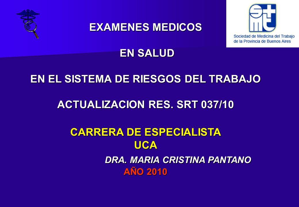 EXAMENES MEDICOS EN SALUD EN EL SISTEMA DE RIESGOS DEL TRABAJO ACTUALIZACION RES.