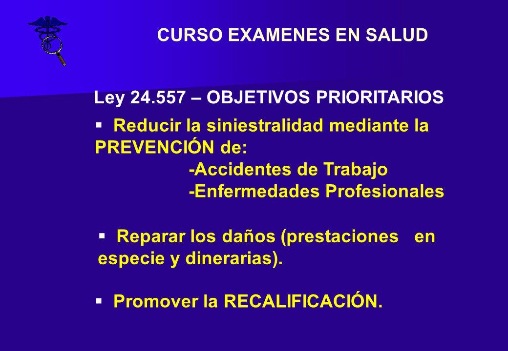 CURSO EXAMENES EN SALUD Ley 24.557 – OBJETIVOS PRIORITARIOS