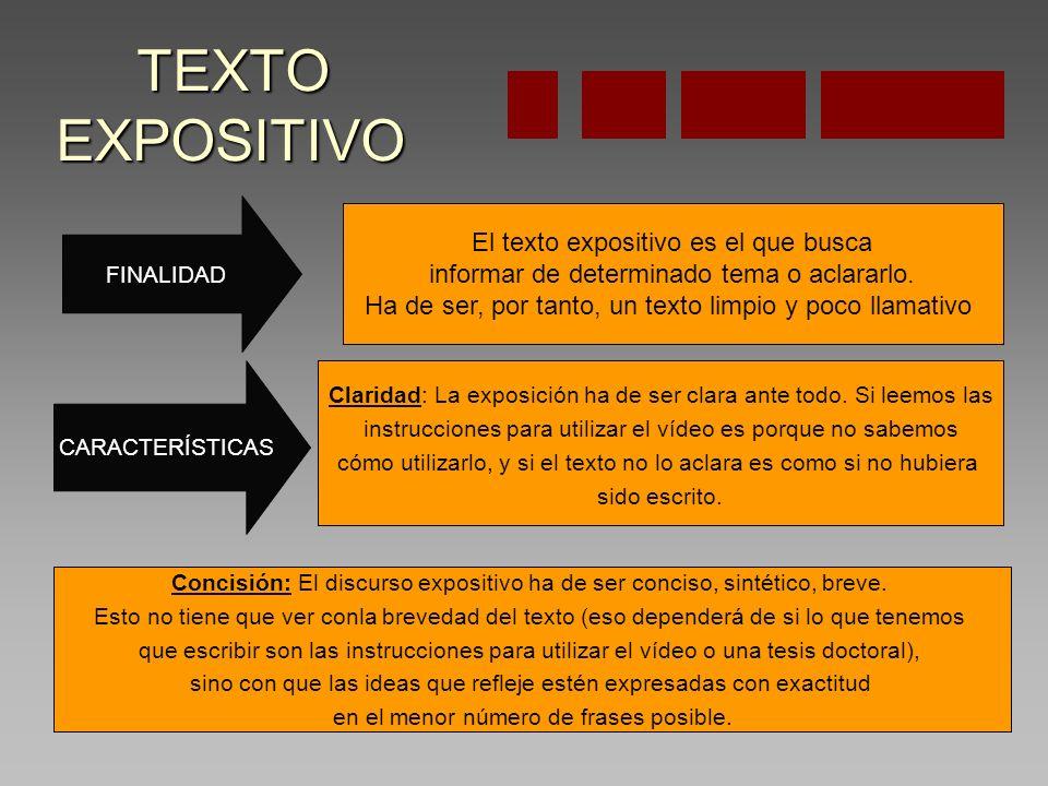 TEXTO EXPOSITIVO El texto expositivo es el que busca
