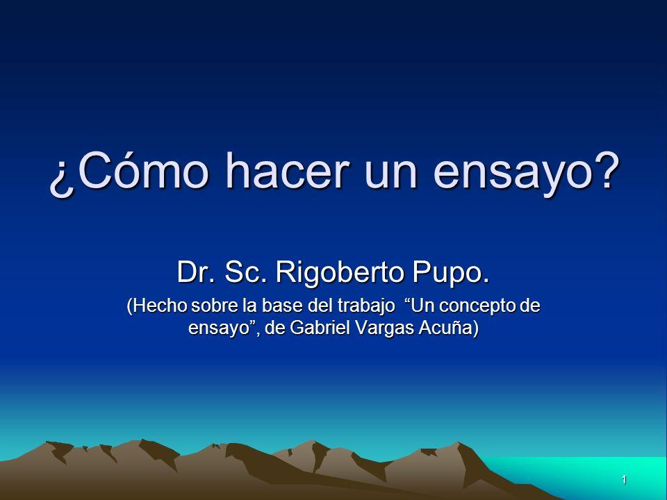 ¿Cómo hacer un ensayo Dr. Sc. Rigoberto Pupo.