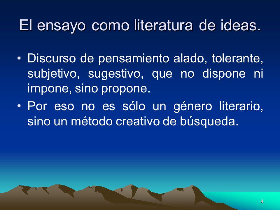 El ensayo como literatura de ideas.