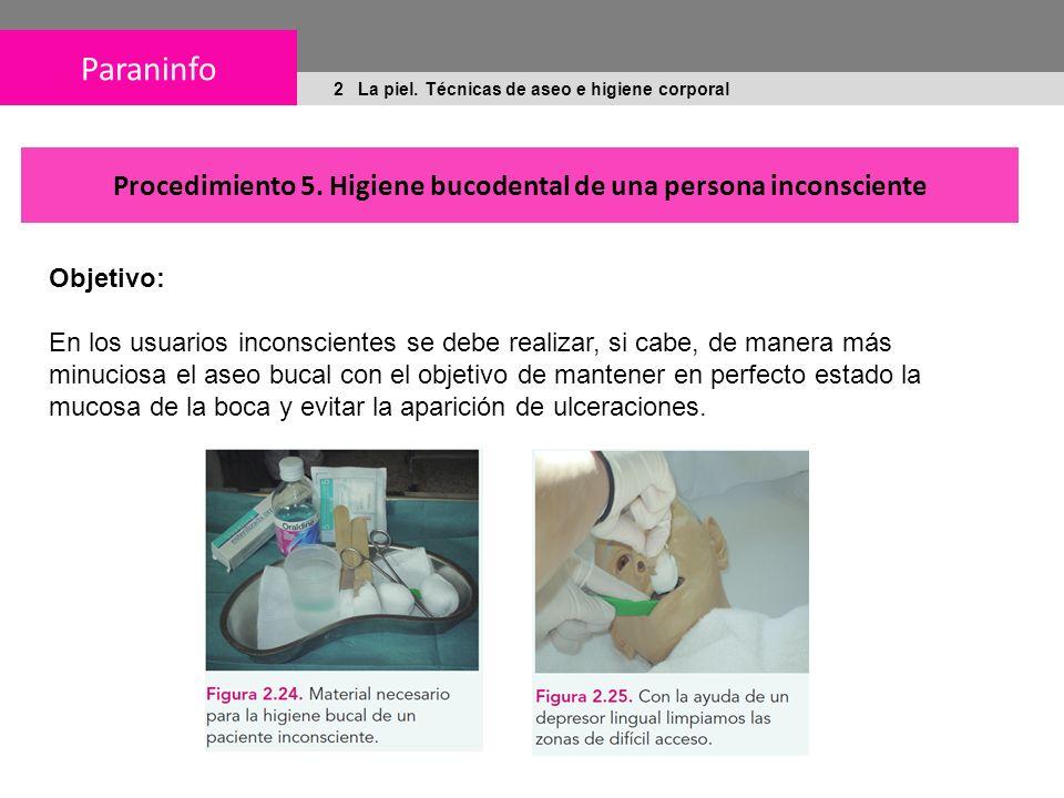 Procedimiento 5. Higiene bucodental de una persona inconsciente