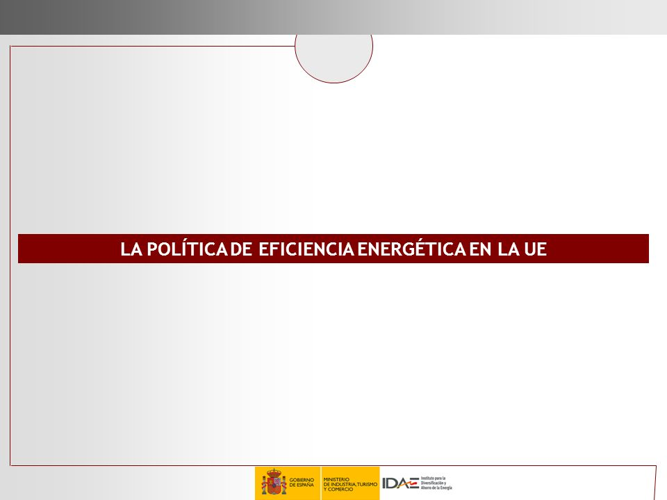 LA POLÍTICA DE EFICIENCIA ENERGÉTICA EN LA UE