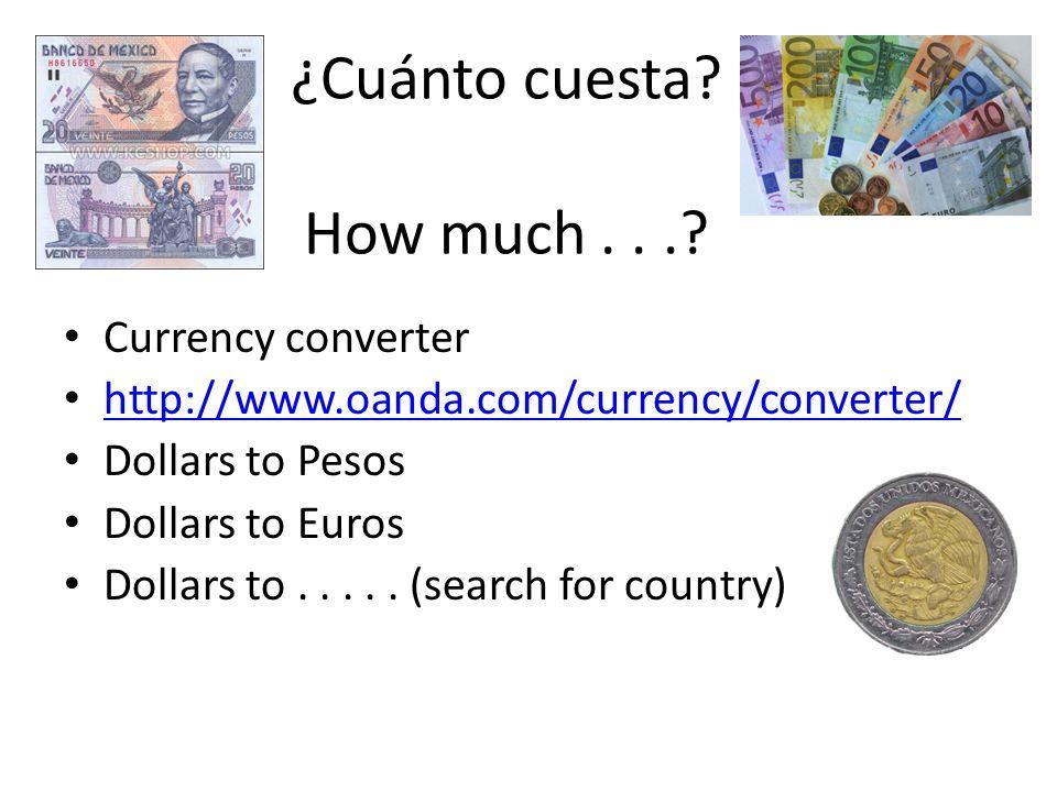 ¿Cuánto cuesta How much . . .