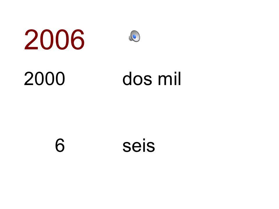 2006 2000 dos mil 6 seis