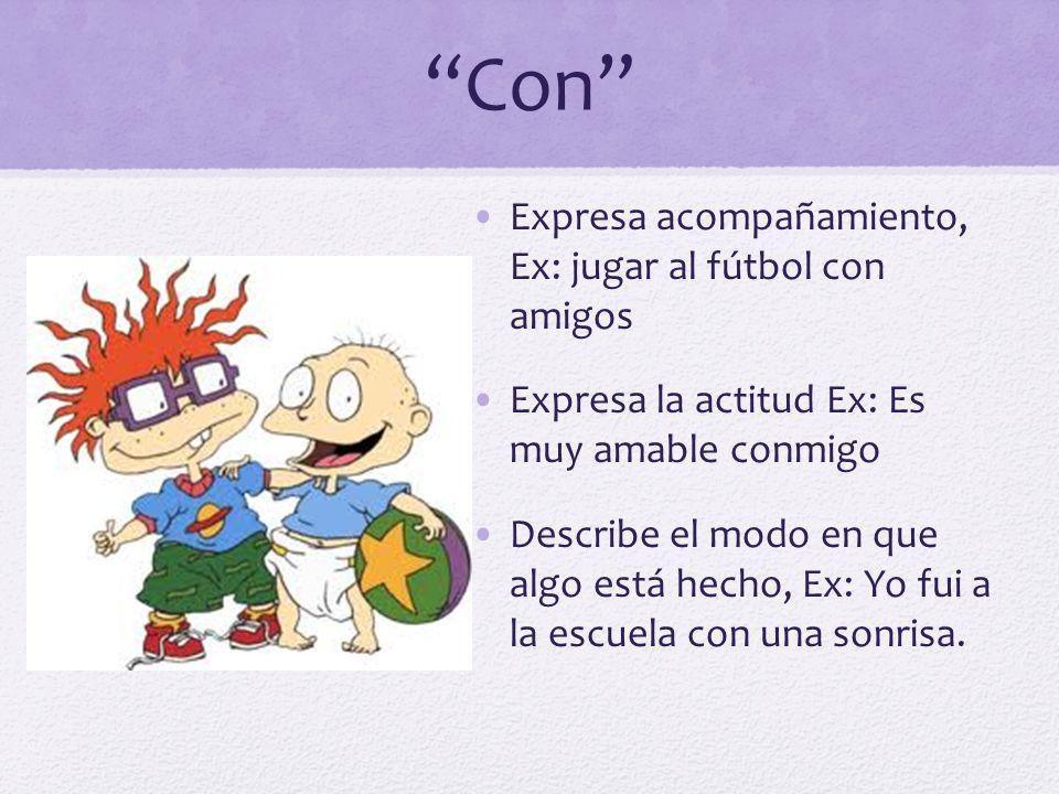 Con Expresa acompañamiento, Ex: jugar al fútbol con amigos