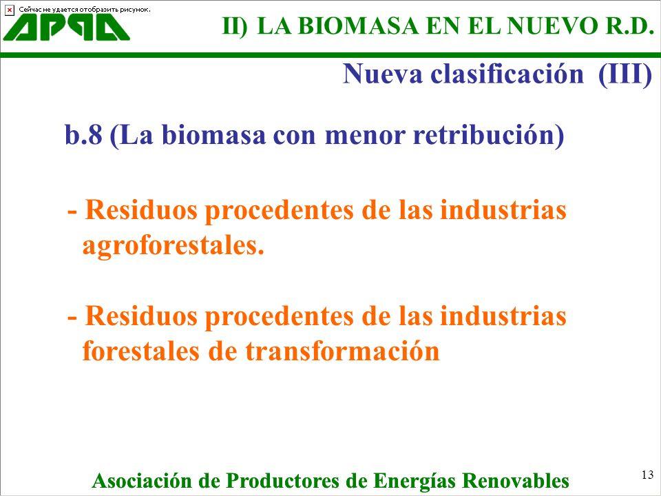 Nueva clasificación (III) b.8 (La biomasa con menor retribución)