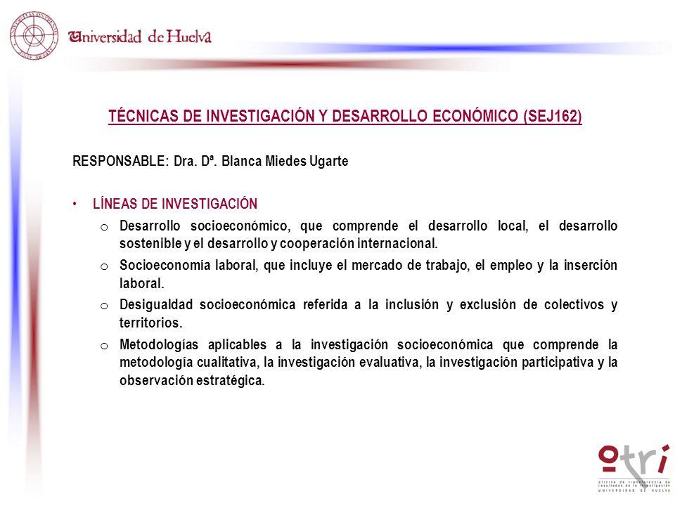 TÉCNICAS DE INVESTIGACIÓN Y DESARROLLO ECONÓMICO (SEJ162)