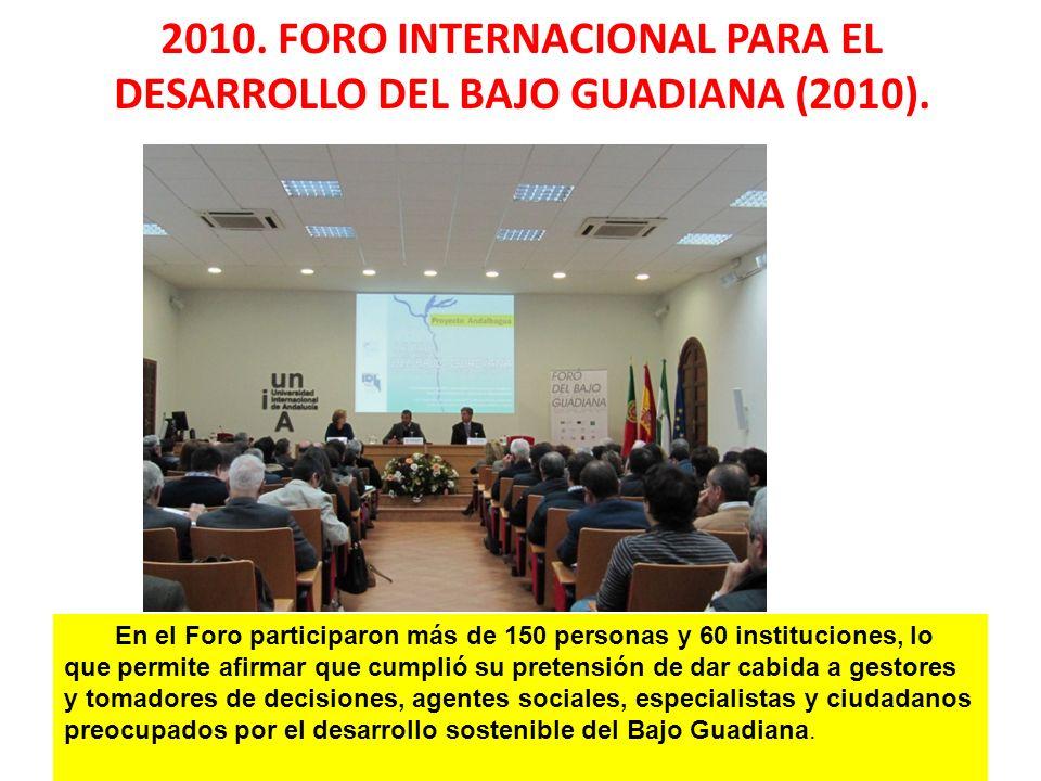 2010. FORO INTERNACIONAL PARA EL DESARROLLO DEL BAJO GUADIANA (2010).