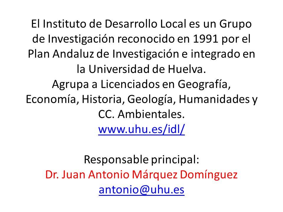El Instituto de Desarrollo Local es un Grupo de Investigación reconocido en 1991 por el Plan Andaluz de Investigación e integrado en la Universidad de Huelva.