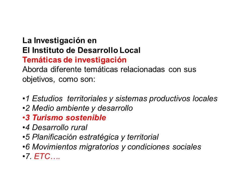 La Investigación en El Instituto de Desarrollo Local. Temáticas de investigación.