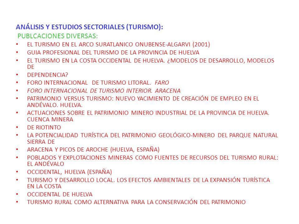 ANÁLISIS Y ESTUDIOS SECTORIALES (TURISMO): PUBLCACIONES DIVERSAS: