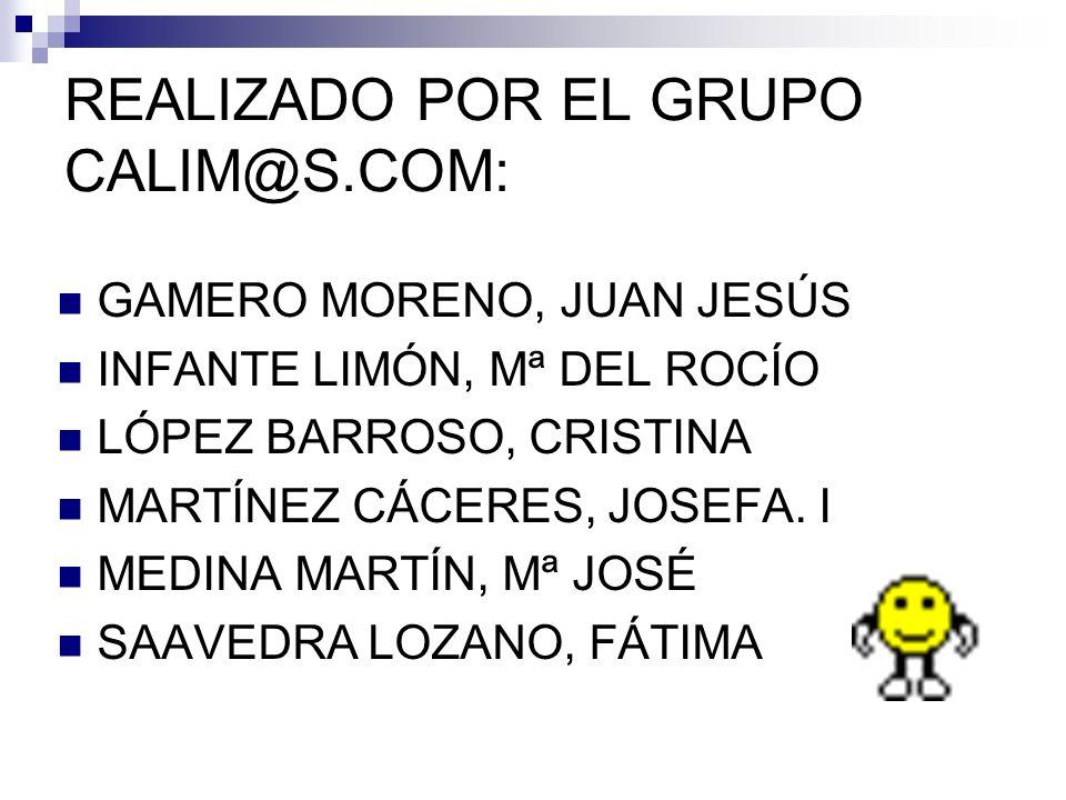 REALIZADO POR EL GRUPO CALIM@S.COM: