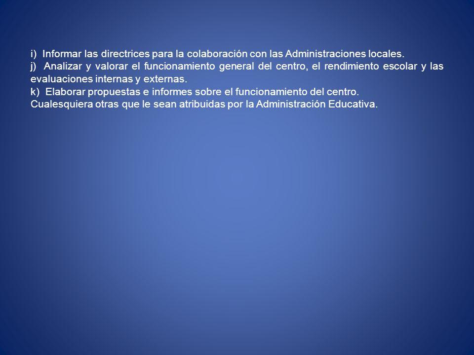 i) Informar las directrices para la colaboración con las Administraciones locales.