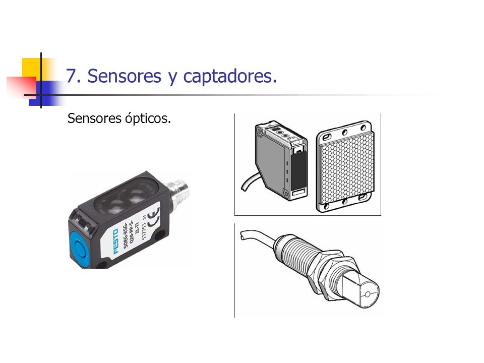 7. Sensores y captadores. Sensores ópticos.