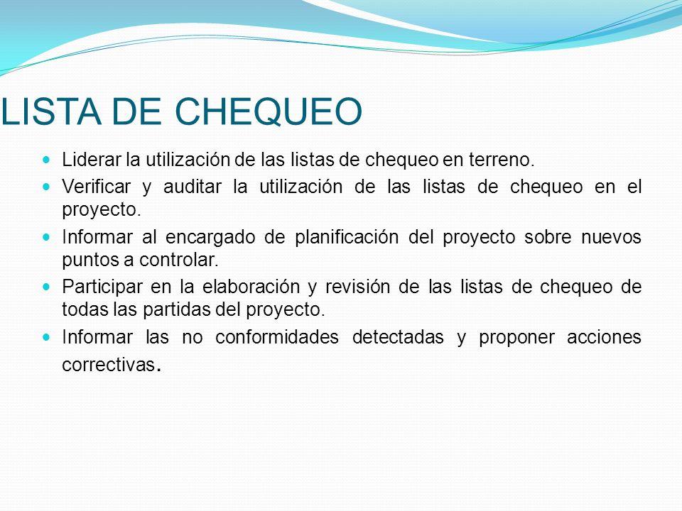 LISTA DE CHEQUEO Liderar la utilización de las listas de chequeo en terreno.