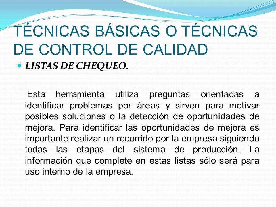 TÉCNICAS BÁSICAS O TÉCNICAS DE CONTROL DE CALIDAD