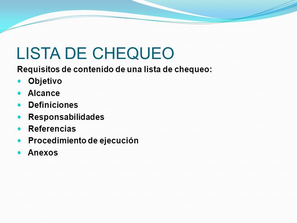 LISTA DE CHEQUEO Requisitos de contenido de una lista de chequeo: