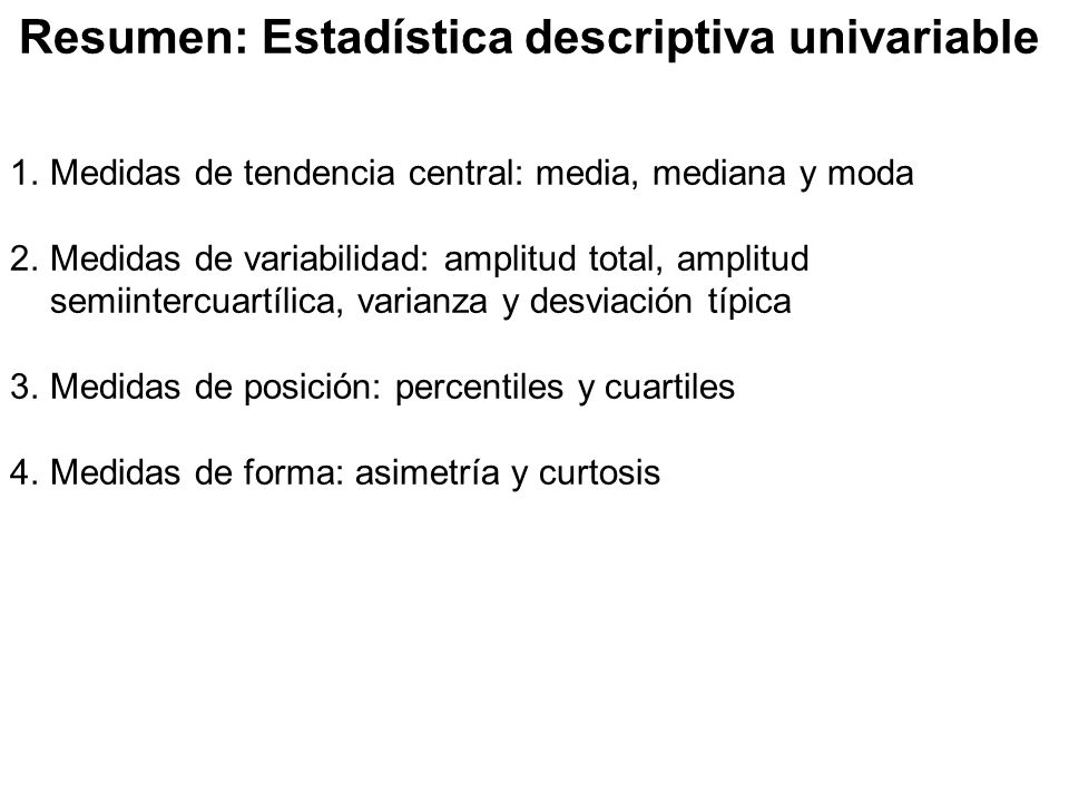 Resumen: Estadística descriptiva univariable