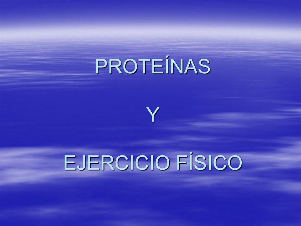 PROTEÍNAS Y EJERCICIO FÍSICO