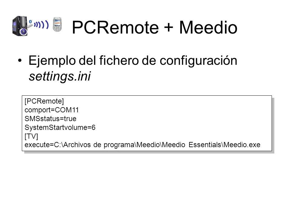 PCRemote + Meedio Ejemplo del fichero de configuración settings.ini