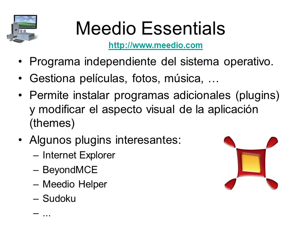 Meedio Essentials Programa independiente del sistema operativo.