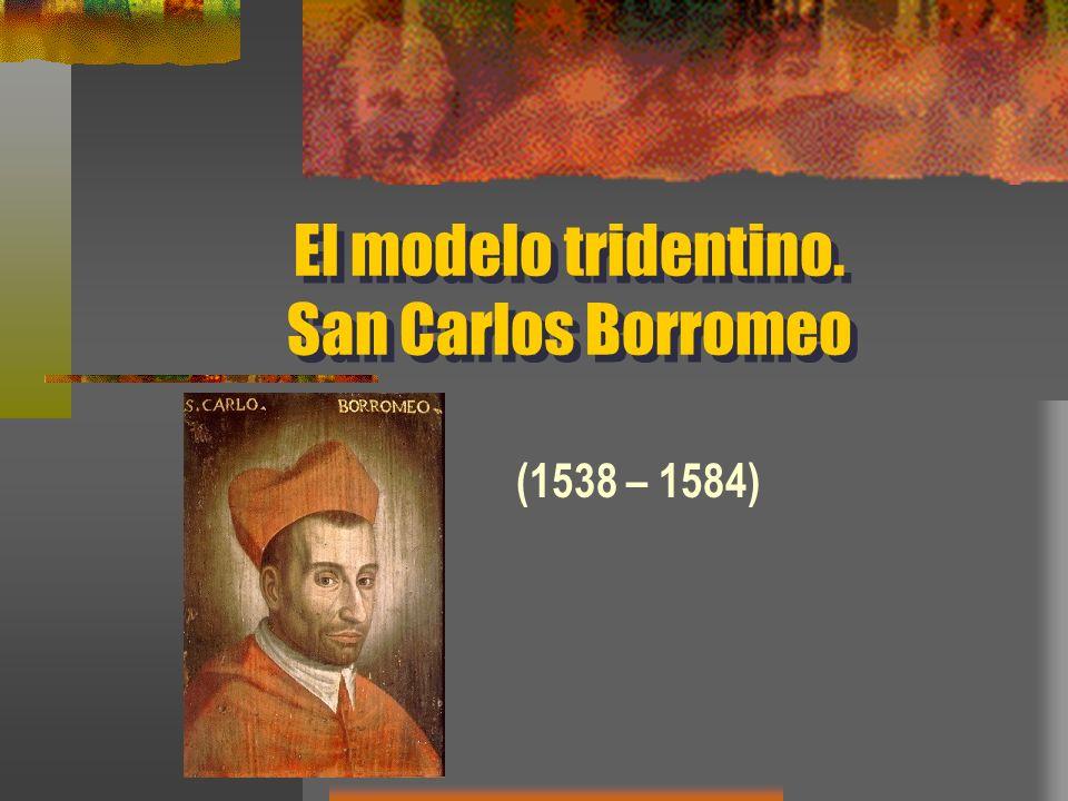 El modelo tridentino. San Carlos Borromeo