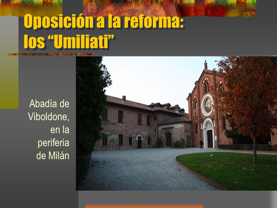 Oposición a la reforma: los Umiliati