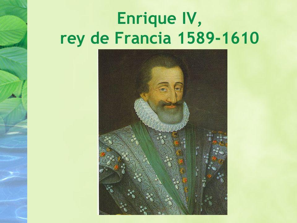 Enrique IV, rey de Francia 1589-1610