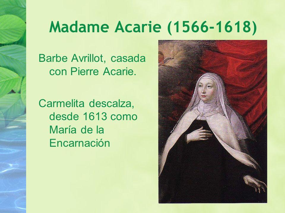 Madame Acarie (1566-1618)Barbe Avrillot, casada con Pierre Acarie.