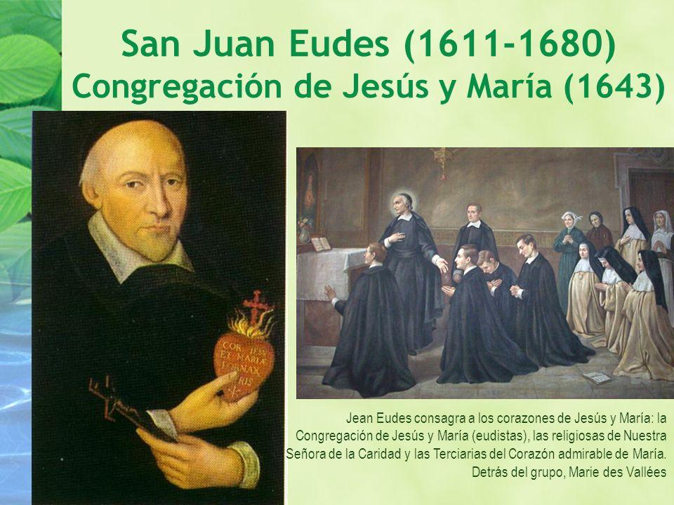 San Juan Eudes (1611-1680) Congregación de Jesús y María (1643)