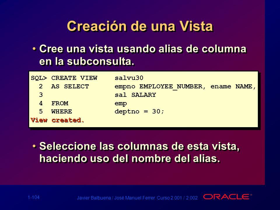 Creación de una Vista Cree una vista usando alias de columna en la subconsulta.