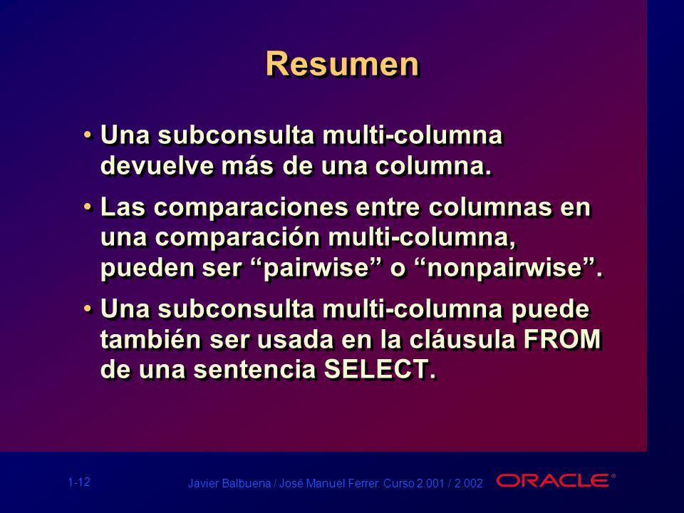 Resumen Una subconsulta multi-columna devuelve más de una columna.