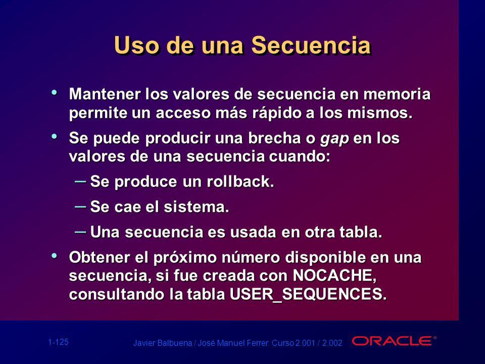 Uso de una Secuencia Mantener los valores de secuencia en memoria permite un acceso más rápido a los mismos.