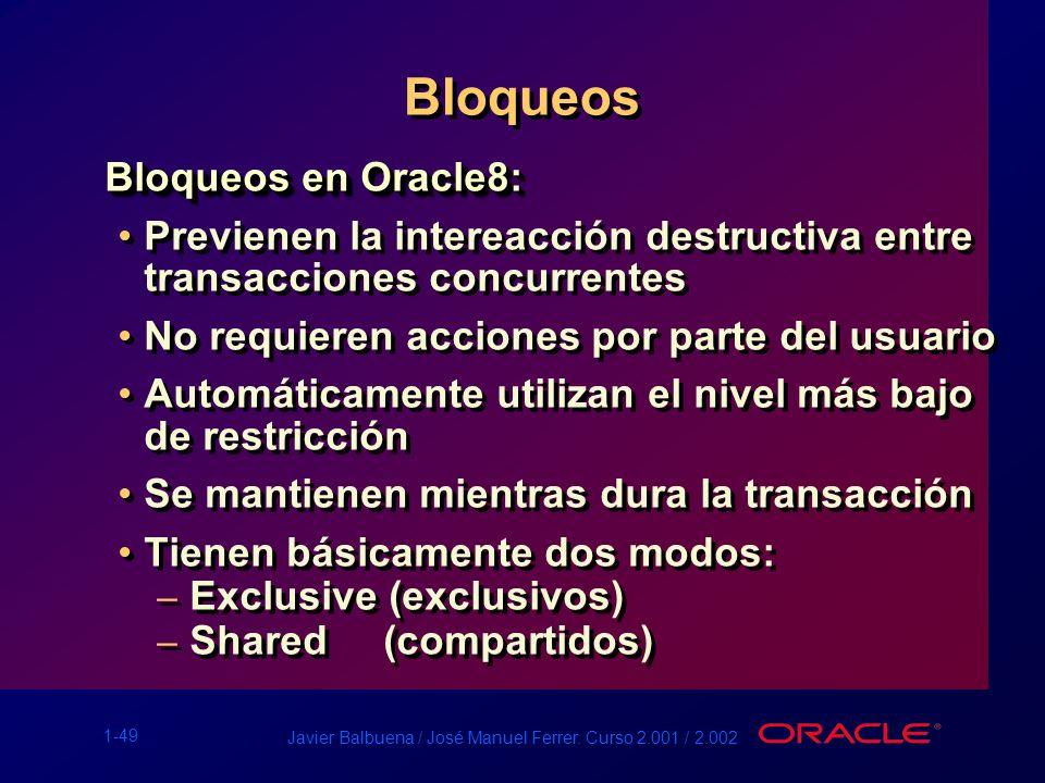 Bloqueos Bloqueos en Oracle8: