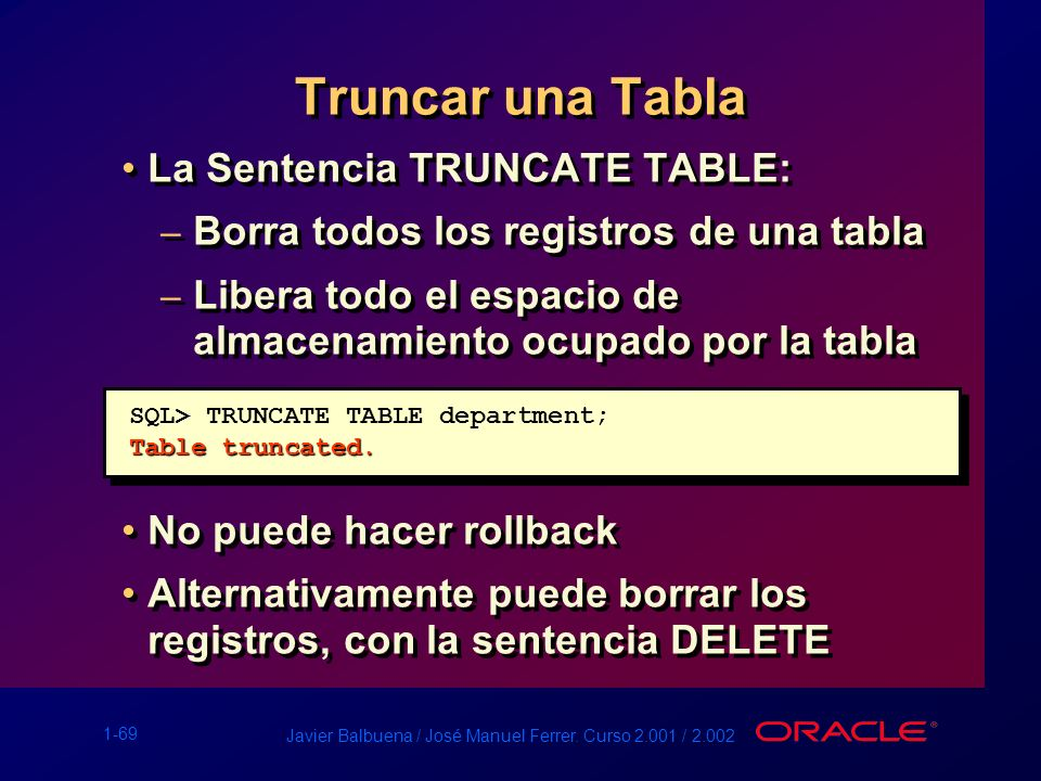 Truncar una Tabla La Sentencia TRUNCATE TABLE: