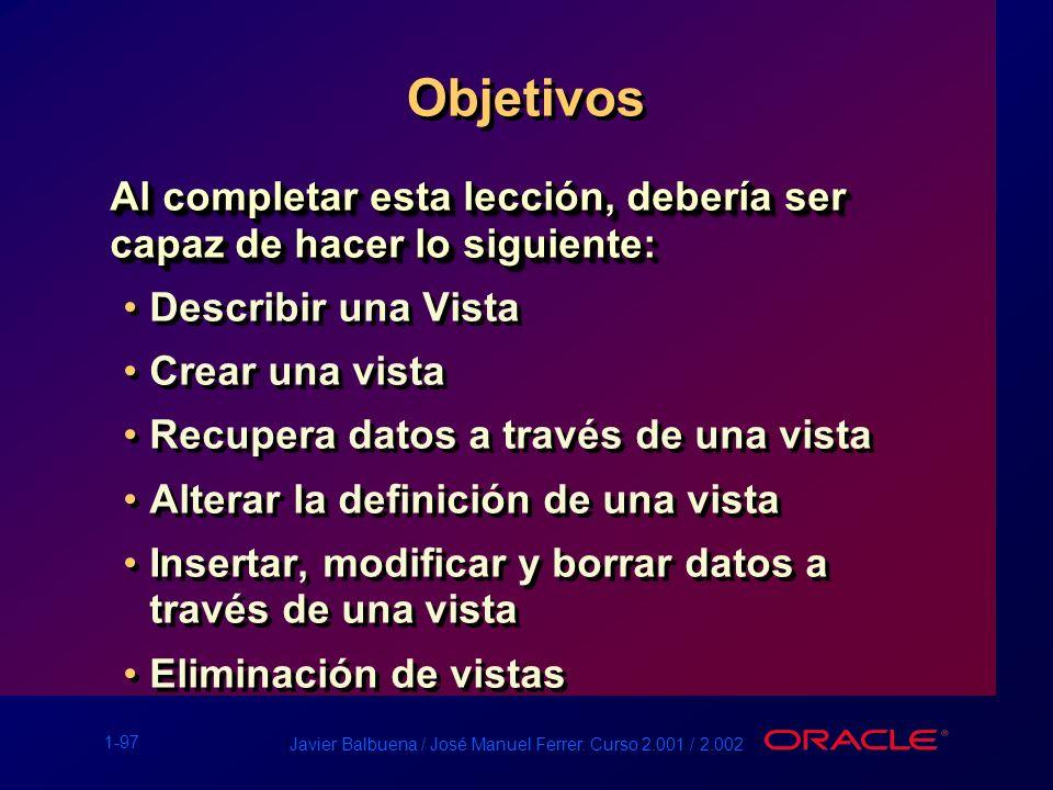 Objetivos Al completar esta lección, debería ser capaz de hacer lo siguiente: Describir una Vista.
