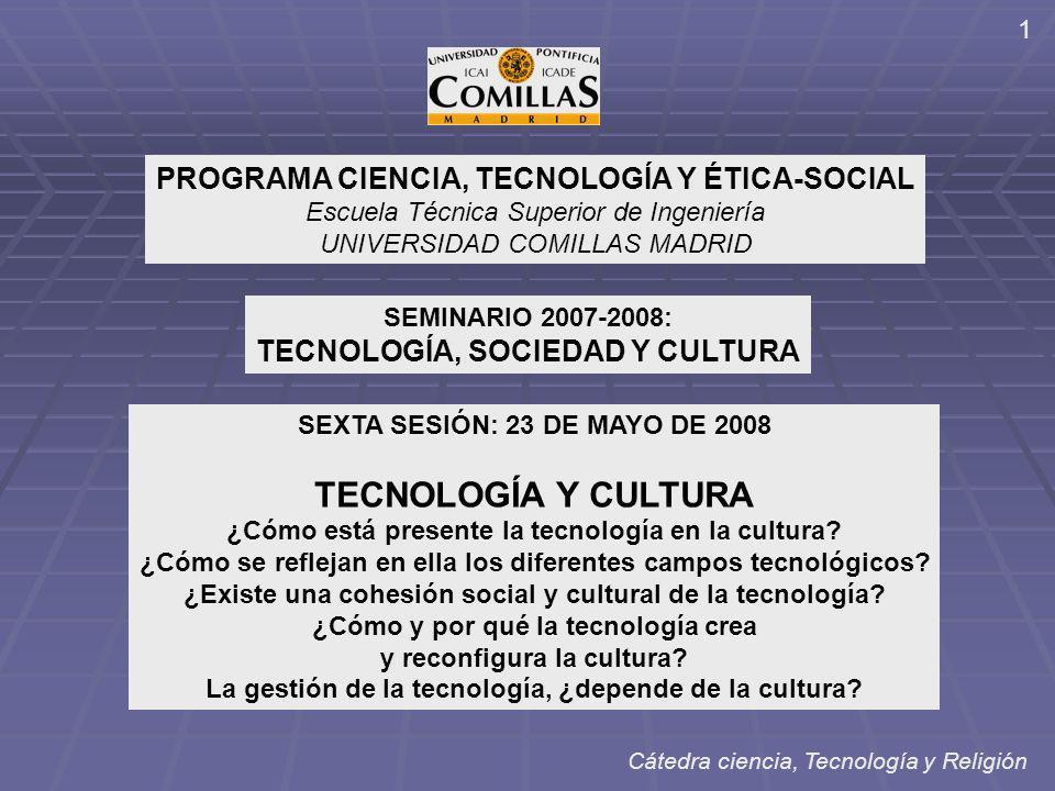 TECNOLOGÍA Y CULTURA PROGRAMA CIENCIA, TECNOLOGÍA Y ÉTICA-SOCIAL
