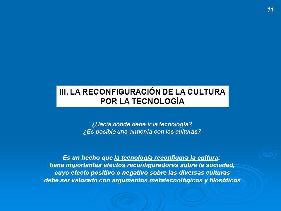 III. LA RECONFIGURACIÓN DE LA CULTURA POR LA TECNOLOGÍA