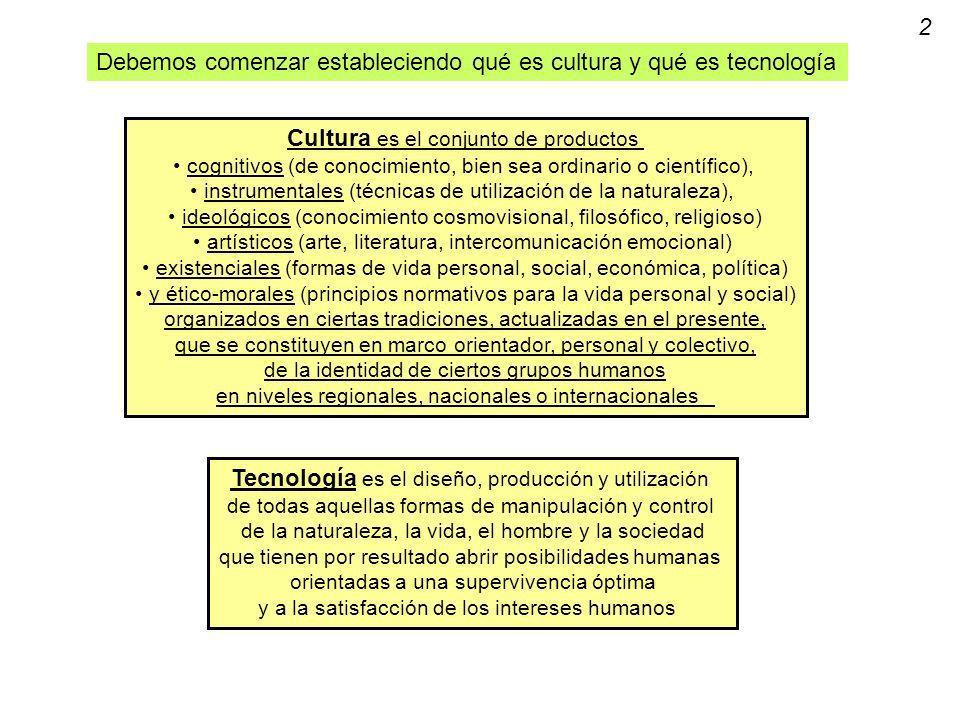 Debemos comenzar estableciendo qué es cultura y qué es tecnología