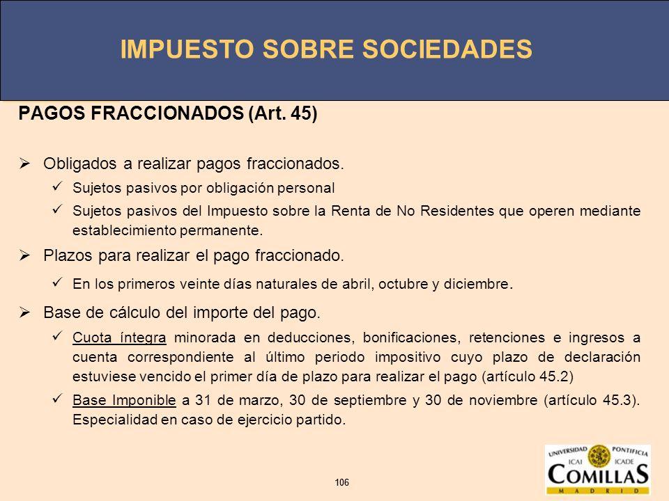PAGOS FRACCIONADOS (Art. 45)