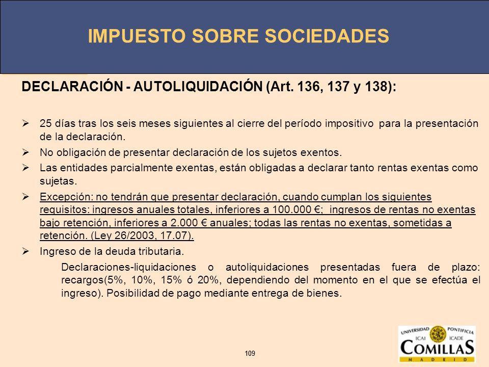 DECLARACIÓN - AUTOLIQUIDACIÓN (Art. 136, 137 y 138):