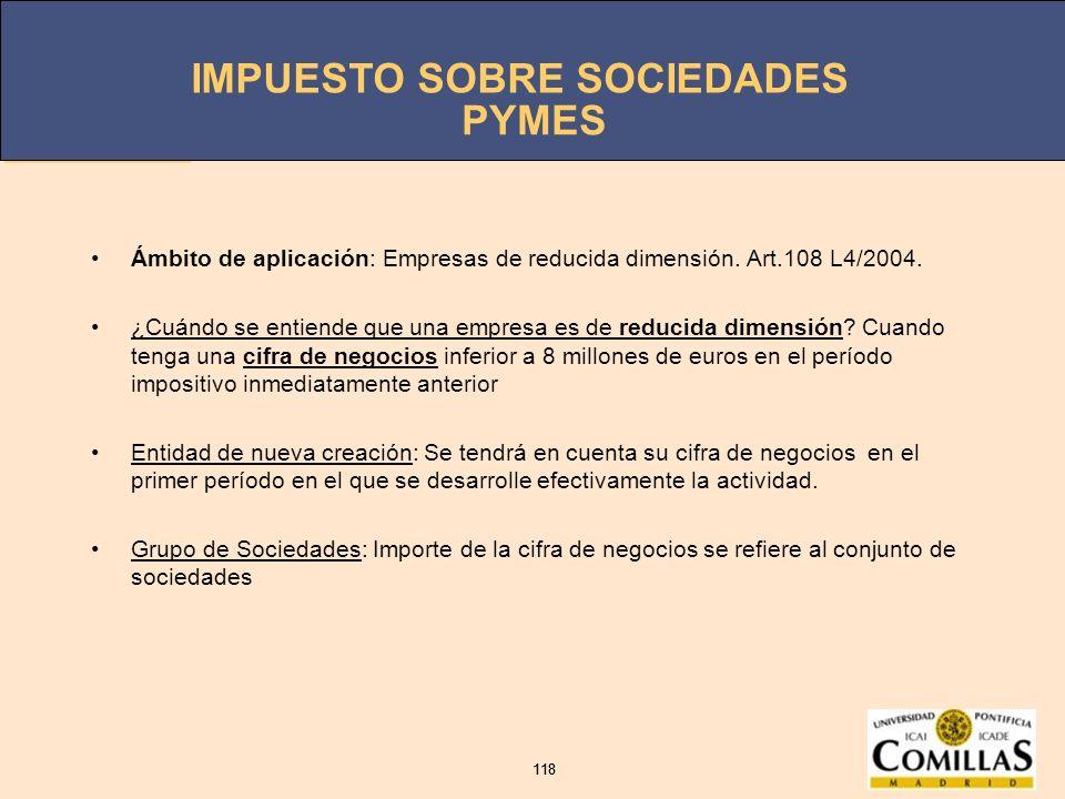 PYMES Ámbito de aplicación: Empresas de reducida dimensión. Art.108 L4/2004.
