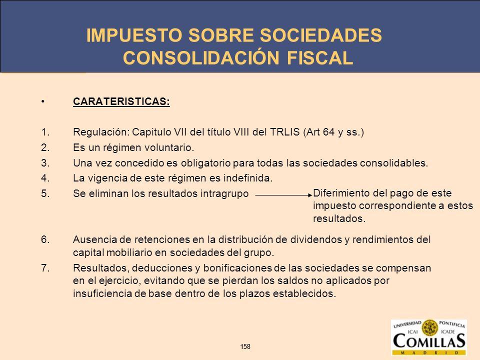 CONSOLIDACIÓN FISCAL CARATERISTICAS: