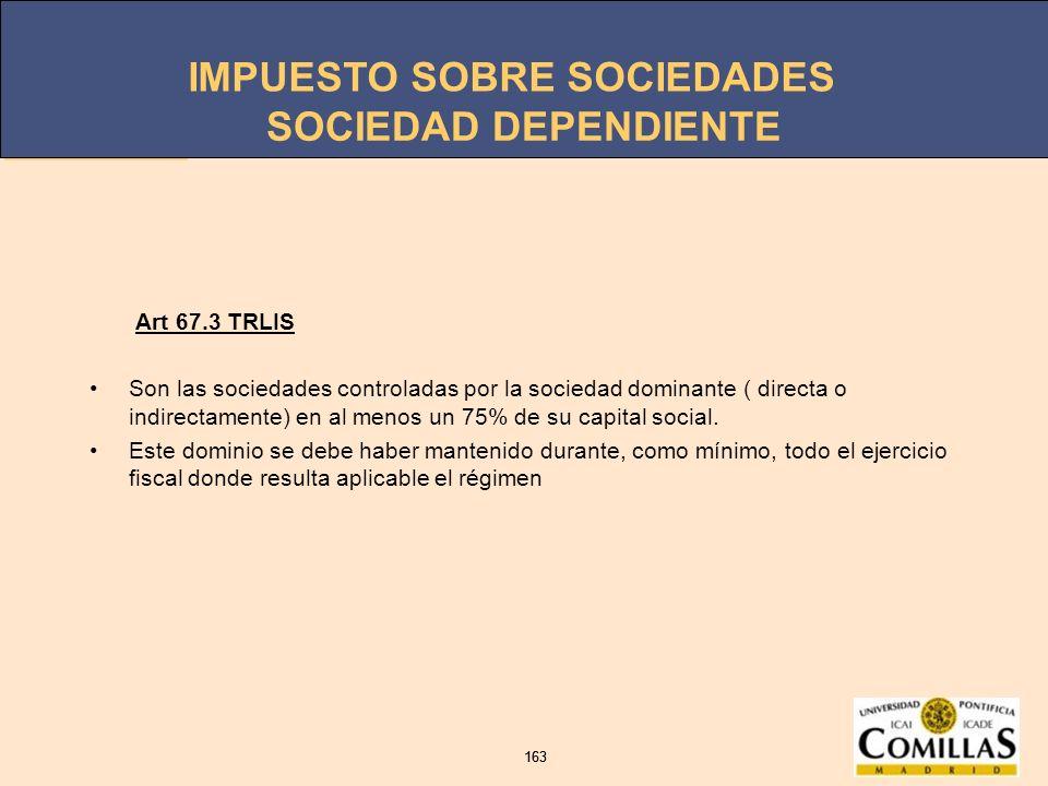 SOCIEDAD DEPENDIENTE Art 67.3 TRLIS