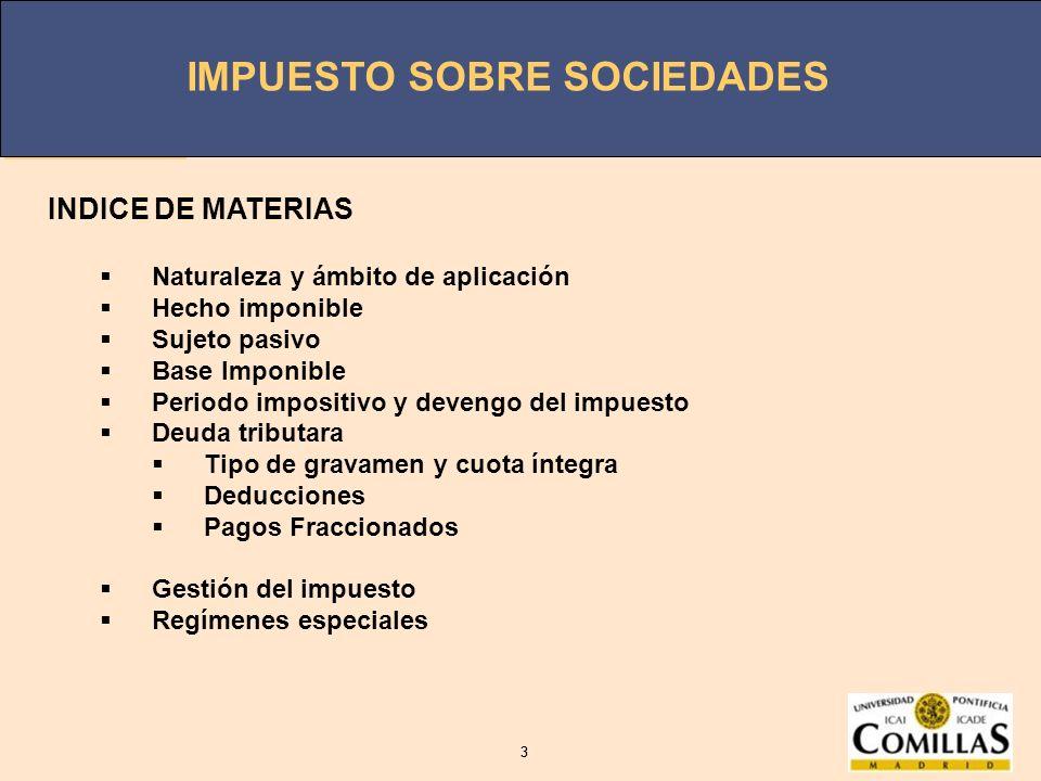 INDICE DE MATERIAS Naturaleza y ámbito de aplicación Hecho imponible