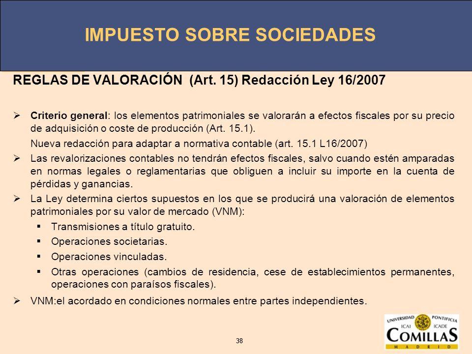 REGLAS DE VALORACIÓN (Art. 15) Redacción Ley 16/2007