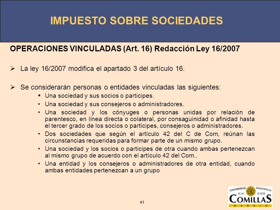 OPERACIONES VINCULADAS (Art. 16) Redacción Ley 16/2007